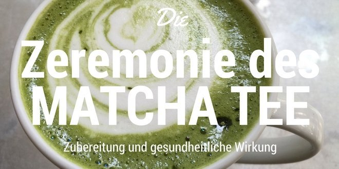 Matcha Tee der Grüntee aus Japan