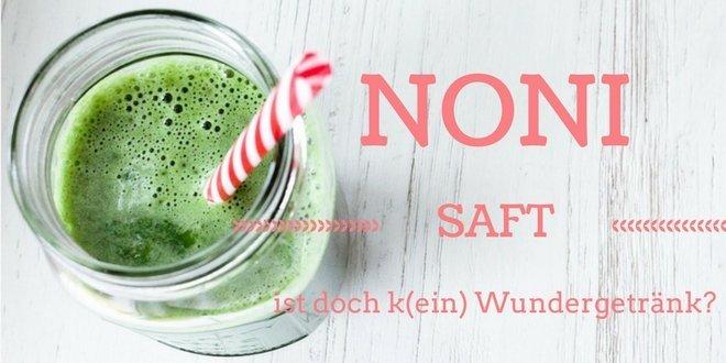 Noni Saft - Inhaltsstoffe, Wirkungen und Anwendungen von Noni und Nonisaft,