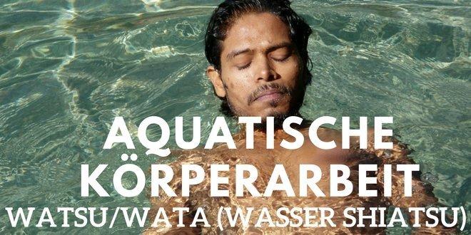 Die ganzheitliche Aquatische Körperarbeit beinhaltet die sanften und entspannenden Wassertherapien WasserShiatsu WATSU und Wasser Tanzen WATA.